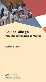 Galilea, año 30. Para leer el evangelio de Marcos - Bravo, Carlos
