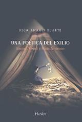 Una poética del exilio. Hannah Arendt y María Zambrano - Amarís Duarte, Olga