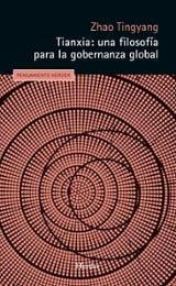 Tianxia: una filosofía de la gobernanza global - Tingyang, Zhao