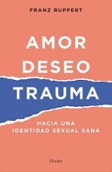 Amor, deseo, trauma - Ruppert, Franz