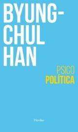 Psicopolítica (2ª ed.) - Han, Byung-Chul