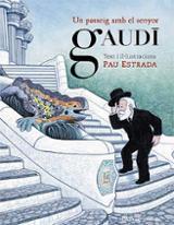 Un passeig amb el senyor Gaudí - Estrada, Pau