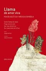 Llama de amor viva. Poesía ascética y mística española