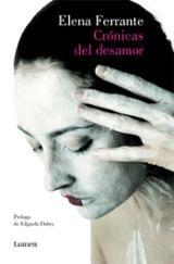 Crónicas de desamor: El amor molesto, Los días del abandono y La