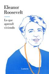 Lo que aprendí viviendo - Roosevelt, Eleanor
