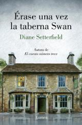 Érase una vez la taberna Swan - Setterfield, Diane