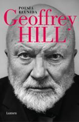 Poesía reunida - Hill, Geoffrey