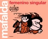 Mafalda Femenino Singular - Quino