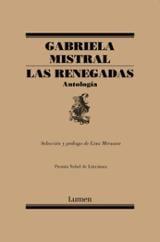 Las renegadas. Antología - Mistral, Gabriela
