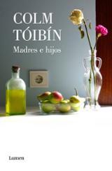 Madres e hijos - Toibín, Colm