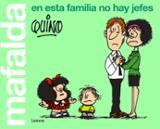 Mafalda. En esta familia no hay jefes -