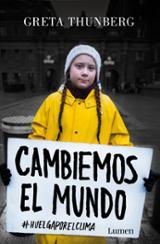 Cambiemos el mundo - Thunberg, Greta