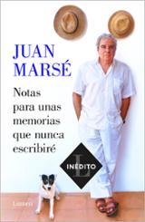 Notas para unas memorias que nunca escribiré - Marsé, Juan