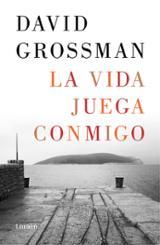 La vida juega conmigo - Grossman, David