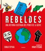 Rebeldes. Una historia ilustrada del poder de la gente. - Espluga, Eudald