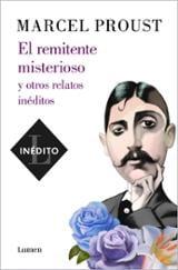 El remitente misterioso y otros relatos inéditos - Proust, Marcel