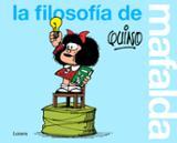 La filosofía de Mafalda - Quino