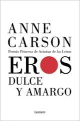 Eros dulce y amargo - Carson, Anne