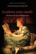 La Pluma como Espada: La vida escrita por las mujeres III