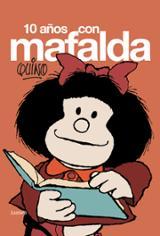 Diez años con Mafalda  - Quino (Joaquín Salvador Lavado)