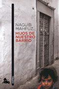 Hijos de nuestro barrio - Mahfuz, Naguib