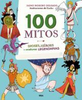 100 mitos. Dioses, héroes y criaturas legendarias - Cuchu