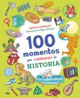 100 momentos que cambiaron la historia -