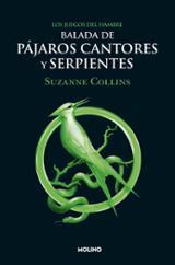 Los juegos del hambre, Precuela: Balada de pájaros cantores y ser - Collins, Suzanne