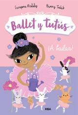 Ballet y tutús,2. ¡A bailar!