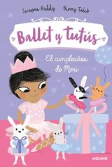 Ballet y tutús 3. El cumpleaños de Mimi - Reddy, Swapna