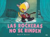 Las rockeras no se rinden - Higgins, Ryan T.