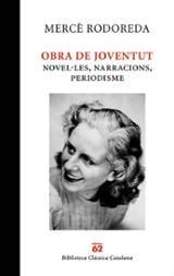 Obra de joventut. Novel·les, narracions, periodisme - Rodoreda, Mercè