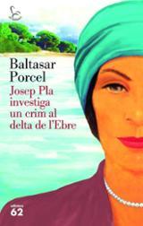 Josep Pla investiga un crim al Delta de l´Ebre