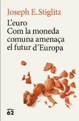 L´euro. Com la moneda comuna amenaça el futur d´Europa
