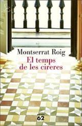 El temps de les cireres - Roig, Monserrat