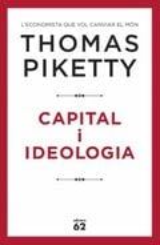 Capital i Ideologia - Piketty, Thomas