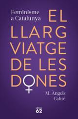El llarg viatge de les dones - Cabré, M.ª Àngels