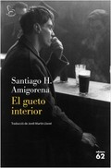 El gueto interior - Amigorena, Santiago H.