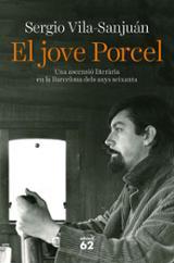 El jove Porcel. Una ascensió literària a la Barcelona dels anys s - Vila-Sanjuán, Sergio