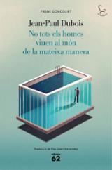 No tots els homes viuen al món de la mateixa manera - Dubois, Jean-Paul