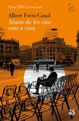 Abans de les cinc som a casa. Premi BBVA Sant Joan 2020 - Forns Canal, Albert