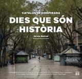 Catalunya Confinada: Dies que són Història - Bertral, Xavier