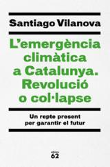 L´emergència climàtica a Catalunya: revolució o col·lapse - Vilanova, Santiago