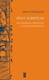 """Post Scriptum. No científico y definitivo a """"Migajas filosóficas"""" - Kierkegaard, Soren"""