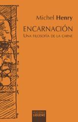 Encarnación. Una filosofía de la carne - Henry, Michel