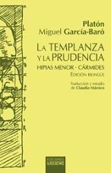 La templanza y la prudencia. Hipias menor - Cármides. Edición bil - García-Baró, Miguel