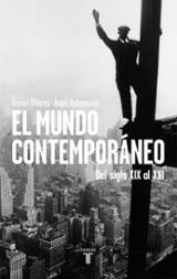 El mundo contemporáneo: Del siglo XIX al XXI - Bahamonde, Ángel
