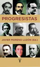 Progresistas. Biografías de reformistas españoles (1808-1939)