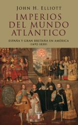 Imperios del mundo atlántico. España y Gran Bretaña en América (1