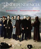 Por la independencia. La crisis de 1808 y sus consecuencias